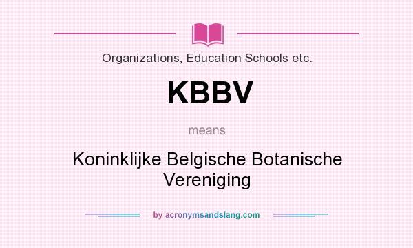What does KBBV mean? It stands for Koninklijke Belgische Botanische Vereniging