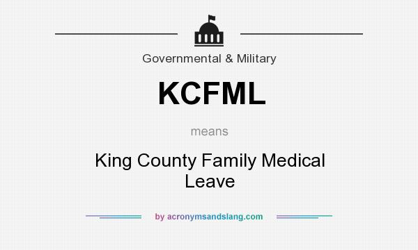 What does KCFML mean? It stands for King County Family Medical Leave