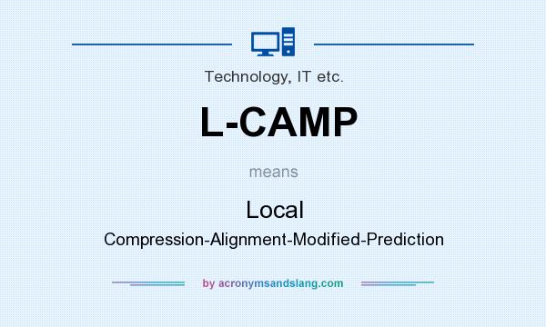 What does L-CAMP mean? It stands for Local Compression-Alignment-Modified-Prediction