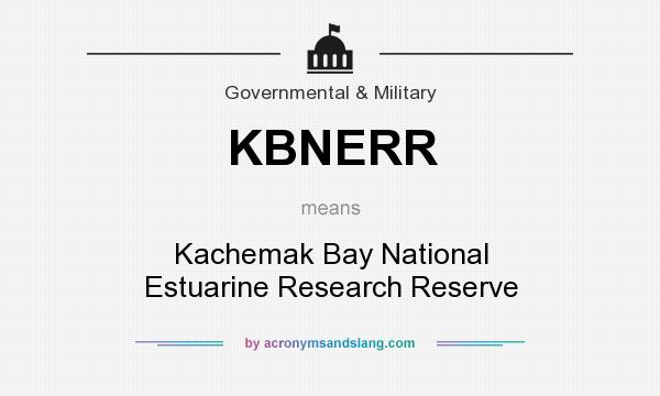 What does KBNERR mean? It stands for Kachemak Bay National Estuarine Research Reserve