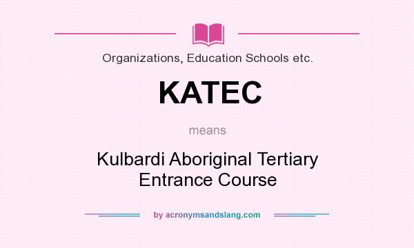 What does KATEC mean? It stands for Kulbardi Aboriginal Tertiary Entrance Course