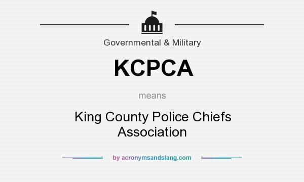 What does KCPCA mean? It stands for King County Police Chiefs Association