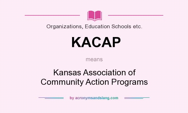 What does KACAP mean? It stands for Kansas Association of Community Action Programs