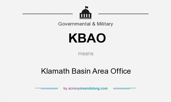 What does KBAO mean? It stands for Klamath Basin Area Office