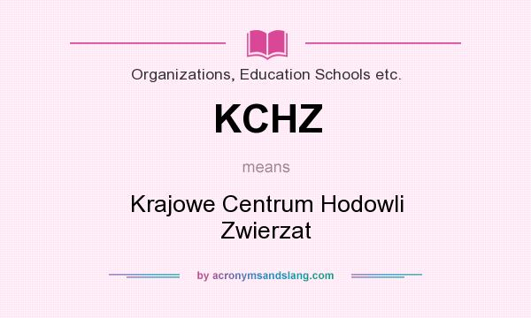 What does KCHZ mean? It stands for Krajowe Centrum Hodowli Zwierzat