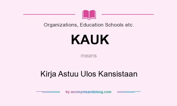 What does KAUK mean? It stands for Kirja Astuu Ulos Kansistaan