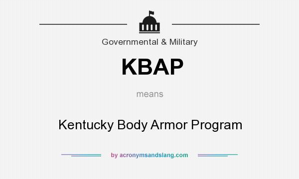 What does KBAP mean? It stands for Kentucky Body Armor Program