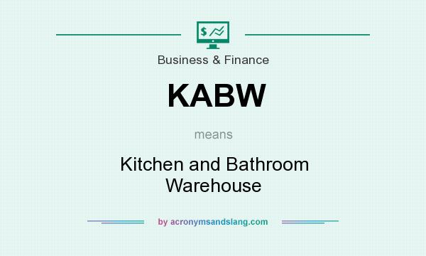 What does KABW mean? It stands for Kitchen and Bathroom Warehouse