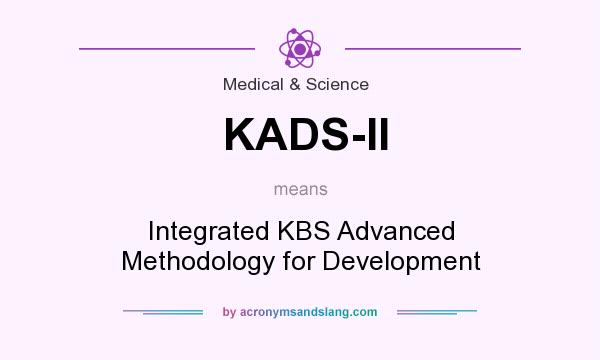 What does KADS-II mean? It stands for Integrated KBS Advanced Methodology for Development