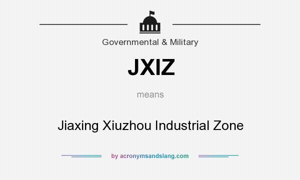 What does JXIZ mean? It stands for Jiaxing Xiuzhou Industrial Zone