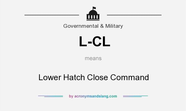 What does L-CL mean? It stands for Lower Hatch Close Command
