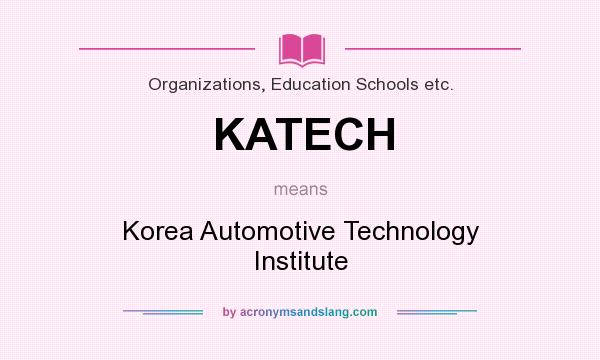 What does KATECH mean? It stands for Korea Automotive Technology Institute