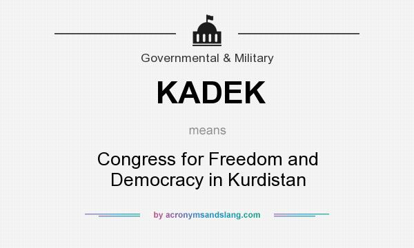 What does KADEK mean? It stands for Congress for Freedom and Democracy in Kurdistan