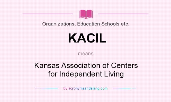What does KACIL mean? It stands for Kansas Association of Centers for Independent Living
