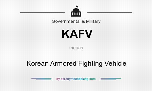 What does KAFV mean? It stands for Korean Armored Fighting Vehicle