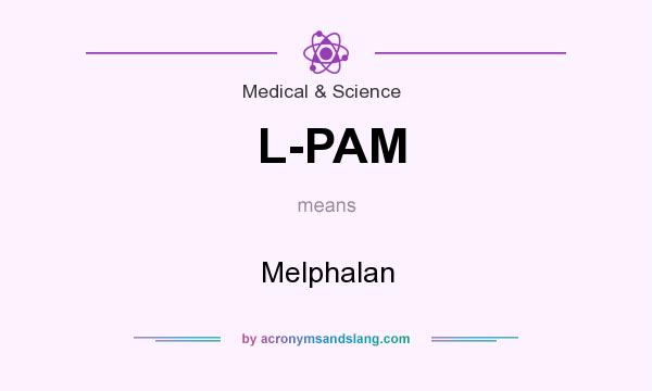 What does L-PAM mean? It stands for Melphalan
