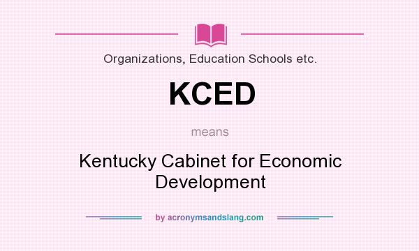 What does KCED mean? It stands for Kentucky Cabinet for Economic Development