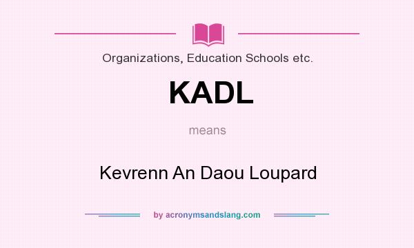What does KADL mean? It stands for Kevrenn An Daou Loupard