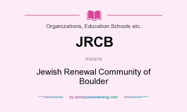What does JRCB mean? It stands for Jewish Renewal Community of Boulder