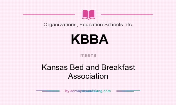 What does KBBA mean? It stands for Kansas Bed and Breakfast Association