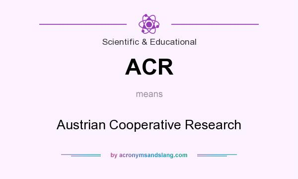 What does ACR mean? It stands for Austrian Cooperative Research