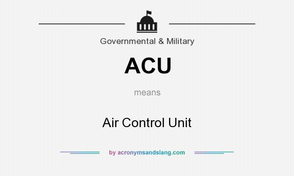 What does ACU mean? It stands for Air Control Unit
