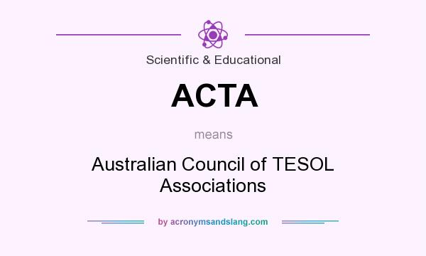 What does ACTA mean? It stands for Australian Council of TESOL Associations