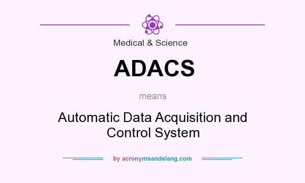 What does ADACS mean? It stands for Automatic Data Acquisition and Control System