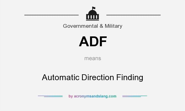 What does ADF mean? It stands for Automatic Direction Finding