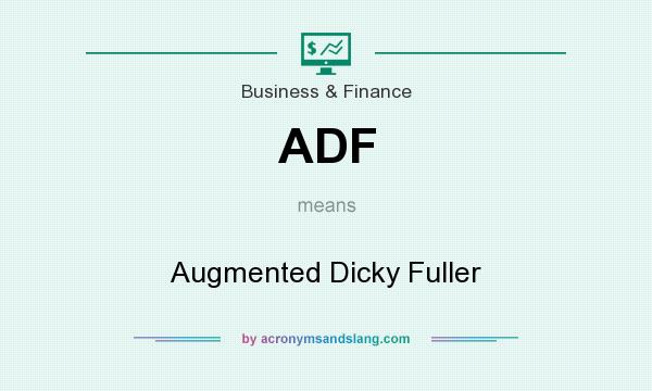What does ADF mean? It stands for Augmented Dicky Fuller
