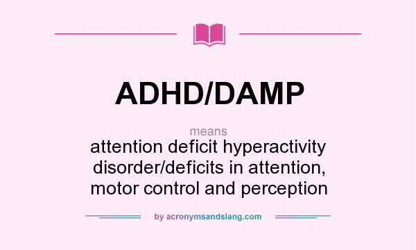 a description of the attention deficit disorder Adhd makes it hard to pay attention and control behaviors a person with adhd  may have trouble in school and making friends a speech-language pathologist.