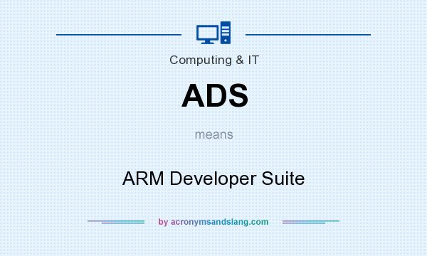 What does ADS mean? It stands for ARM Developer Suite