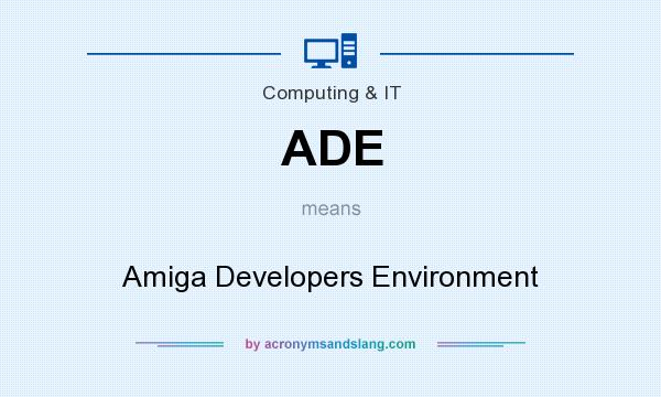 What does ADE mean? It stands for Amiga Developers Environment