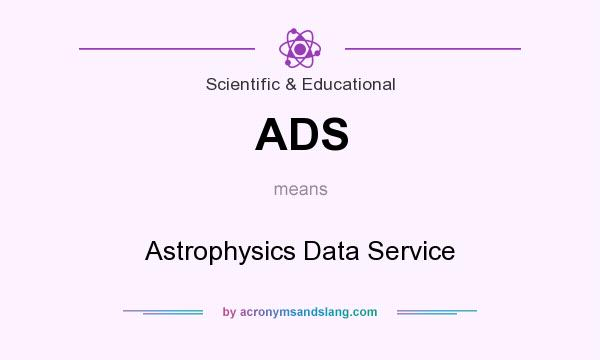 What does ADS mean? It stands for Astrophysics Data Service