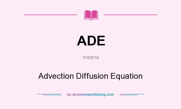 ADE - Advection Diffusion Equation in Undefined by