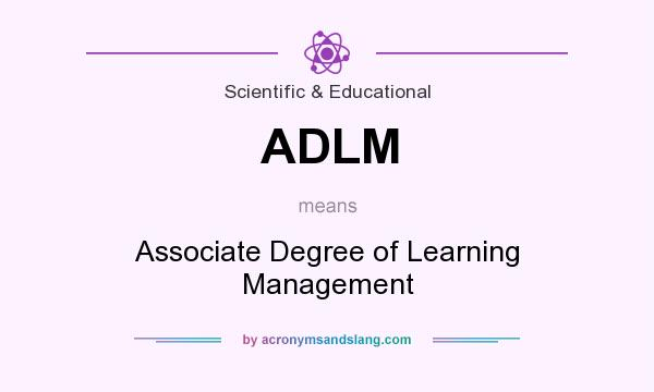 What does ADLM mean? It stands for Associate Degree of Learning Management
