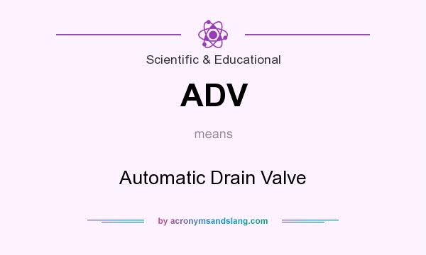 What does ADV mean? It stands for Automatic Drain Valve