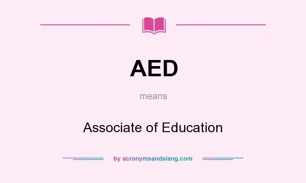 What does AED mean? It stands for Associate of Education