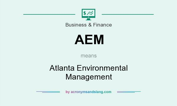 What does AEM mean? It stands for Atlanta Environmental Management