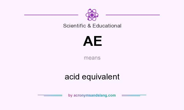 What does AE mean? It stands for acid equivalent
