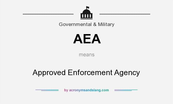 What does AEA mean? It stands for Approved Enforcement Agency