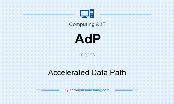 What does AdP mean? It stands for Accelerated Data Path