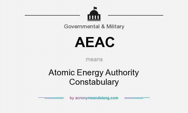 What does AEAC mean? It stands for Atomic Energy Authority Constabulary