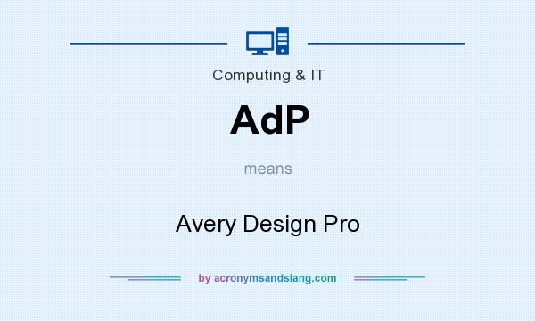 What does AdP mean? It stands for Avery Design Pro