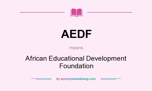What does AEDF mean? It stands for African Educational Development Foundation