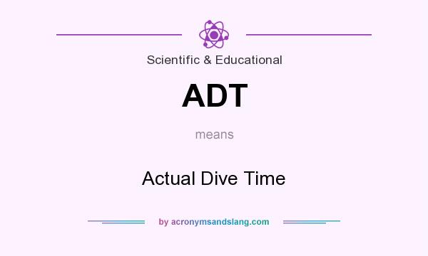 What does ADT mean? It stands for Actual Dive Time