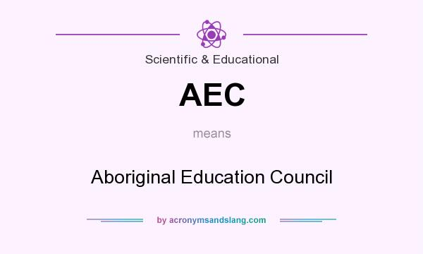 What does AEC mean? It stands for Aboriginal Education Council