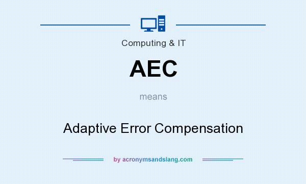 What does AEC mean? It stands for Adaptive Error Compensation