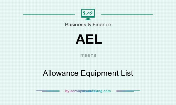 What does AEL mean? It stands for Allowance Equipment List
