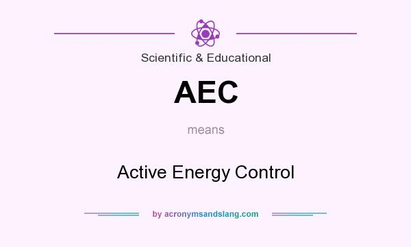What does AEC mean? It stands for Active Energy Control